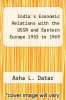 cover of India`s Economic Relations with the USSR and Eastern Europe 1953 to 1969