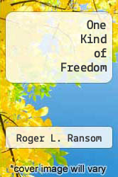 One Kind of Freedom by Roger L. Ransom - ISBN 9780521214506