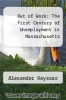 cover of Out of Work: The First Century of Unemployment in Massachusetts