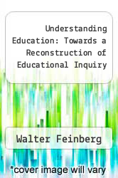 Cover of Understanding Education: Towards a Reconstruction of Educational Inquiry EDITIONDESC (ISBN 978-0521248648)