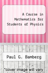 Cover of A Course in Mathematics for Students of Physics EDITIONDESC (ISBN 978-0521250177)