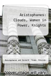 Cover of Aristophanes : Clouds, Women in Power, Knights 79 (ISBN 978-0521297073)
