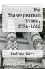 cover of The Shakespearean Stage, 1574-1642 (2nd edition)