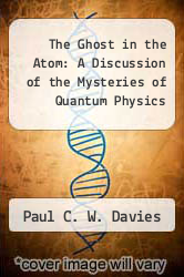 Cover of The Ghost in the Atom: A Discussion of the Mysteries of Quantum Physics EDITIONDESC (ISBN 978-0521307901)