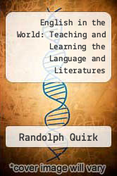 English in the World: Teaching and Learning the Language and Literatures by Randolph Quirk - ISBN 9780521315227