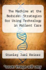 cover of The Machine at the Bedside: Strategies for Using Technology in Patient Care
