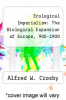 cover of Ecological Imperialism: The Biological Expansion of Europe, 900-1900