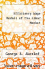 cover of Efficiency Wage Models of the Labor Market