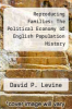 cover of Reproducing Families: The Political Economy of English Population History