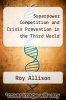 cover of Superpower Competition and Crisis Prevention in the Third World