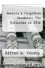 cover of America`s Forgotten Pandemic: The Influenza of 1918