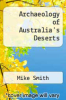 cover of The Archaeology of Australia`s Deserts