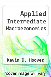 Applied Intermediate Macroeconomics by Kevin D. Hoover - ISBN 9780521763882