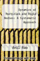 Cover of Dynamics of Particles and Rigid Bodies: A Systematic Approach 1 (ISBN 978-0521858113)