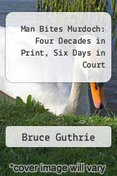 Cover of Man Bites Murdoch: Four Decades in Print, Six Days in Court EDITIONDESC (ISBN 978-0522858488)
