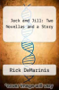 cover of Jack and Jill: Two Novellas and a Story