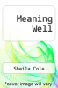 cover of Meaning Well