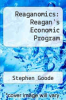 cover of Reaganomics: Reagan`s Economic Program