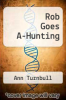 cover of Rob Goes A-Hunting