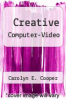 cover of Creative Computer-Video