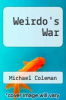 cover of Weirdo`s War (1st edition)