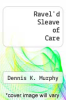 cover of Ravel`d Sleave of Care