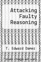 Cover of Attacking Faulty Reasoning EDITIONDESC (ISBN 978-0534007508)