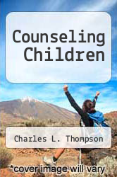 Cover of Counseling Children 1 (ISBN 978-0534011512)