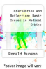 cover of Intervention and Reflection: Basic Issues in Medical Ethics (2nd edition)