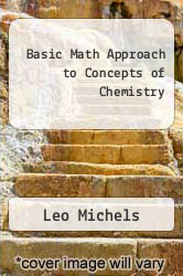 Cover of Basic Math Approach to Concepts of Chemistry 3 (ISBN 978-0534046569)
