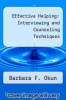 cover of Effective Helping: Interviewing and Counseling Techniques (3rd edition)