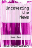 Uncovering the News by Kessler - ISBN 9780534069544
