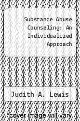 Cover of Substance Abuse Counseling: An Individualized Approach 1 (ISBN 978-0534084486)