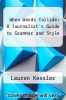 cover of When Words Collide: A Journalist`s Guide to Grammar and Style (2nd edition)