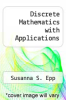 cover of Discrete Mathematics with Applications (1st edition)