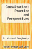 cover of Consultation: Practice and Perspectives