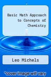 Cover of Basic Math Approach to Concepts of Chemistry 4 (ISBN 978-0534129781)