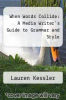 cover of When Words Collide: A Media Writer`s Guide to Grammar and Style (3rd edition)
