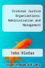 cover of Criminal Justice Organizations: Administration and Management (2nd edition)