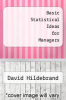 cover of Basic Statistical Ideas for Managers (1st edition)