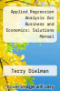 cover of Applied Regression Analysis for Business and Economics: Solutions Manual