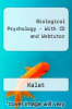 Biological Psychology - With CD and Webtutor by Kalat - ISBN 9780534710385