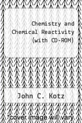 Cover of Chemistry and Chemical Reactivity (with CD-ROM) 6 (ISBN 978-0534998486)