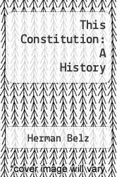 This Constitution: A History by Herman Belz - ISBN 9780536057860