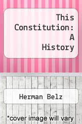This Constitution: A History by Herman Belz - ISBN 9780536057877