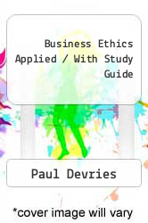 Cover of Business Ethics Applied / With Study Guide 00 (ISBN 978-0536610614)