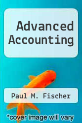 Advanced Accounting by Paul M. Fischer - ISBN 9780538012607