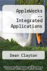 cover of AppleWorks -- Integrated Applications (1st edition)