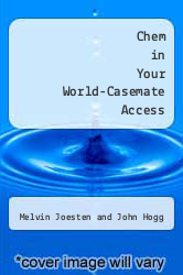 Cover of Chem in Your World-Casemate Access 11 (ISBN 978-0538494281)