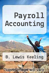 Payroll Accounting by B. Lewis Keeling - ISBN 9780538805964